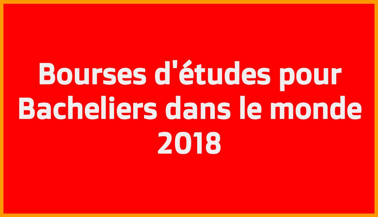 Bourses d'études pour Bacheliers dans le monde 2018