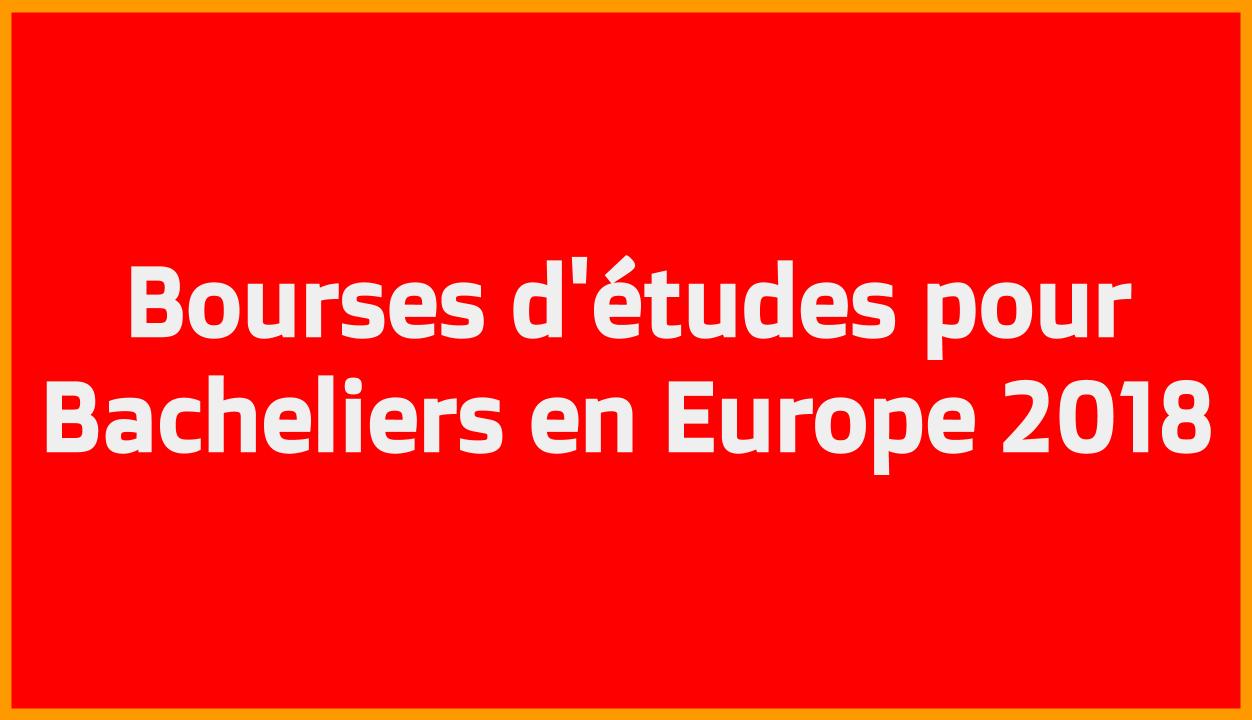 Bourses d'études pour Bacheliers en Europe 2018