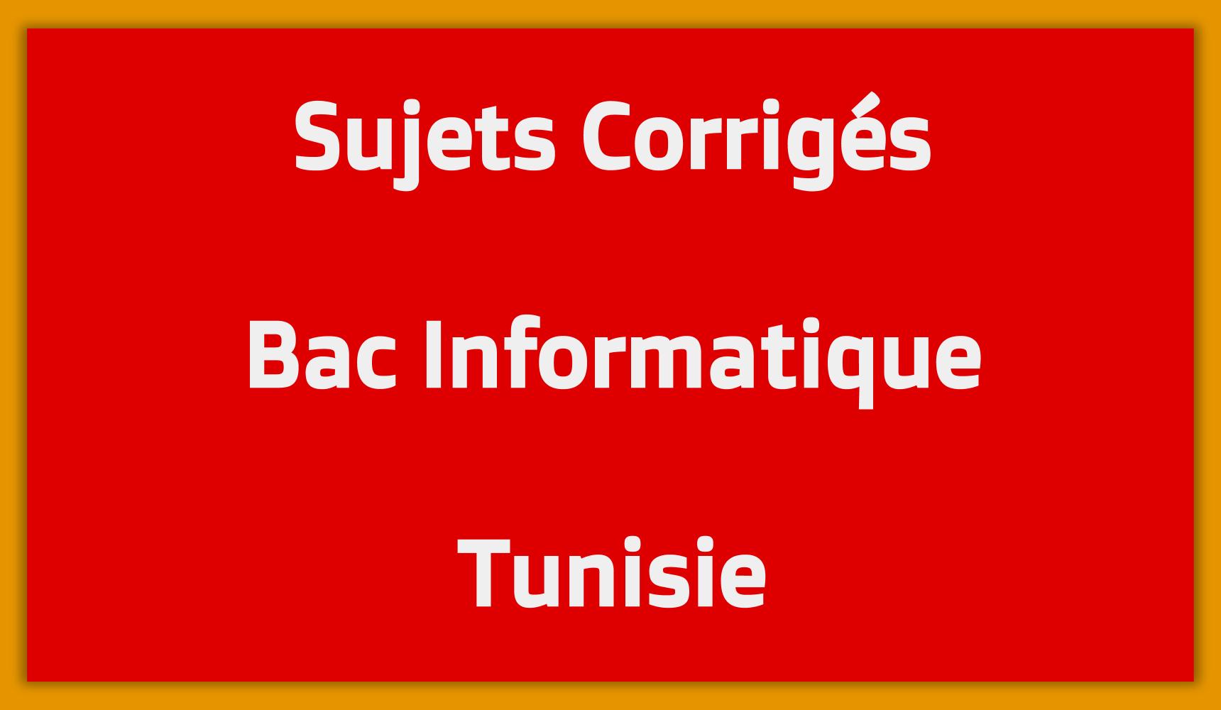 Sujets Corrigés Bac Informatique Tunisie