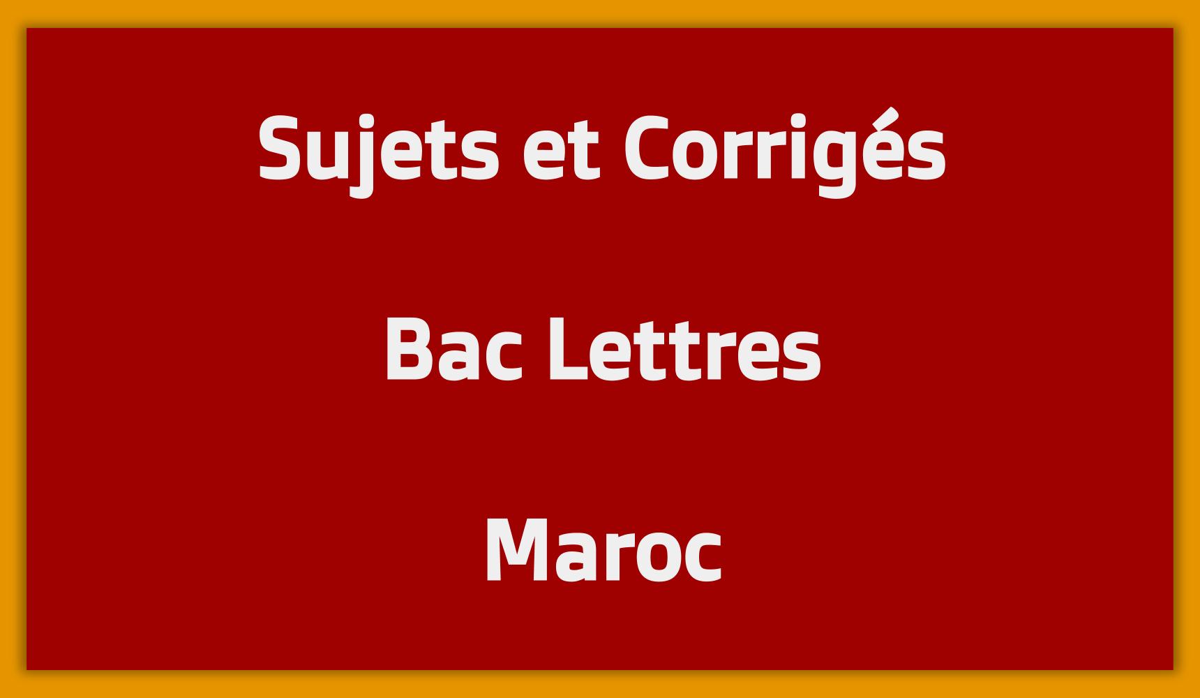 Sujets Corrigés Bac Lettres Maroc