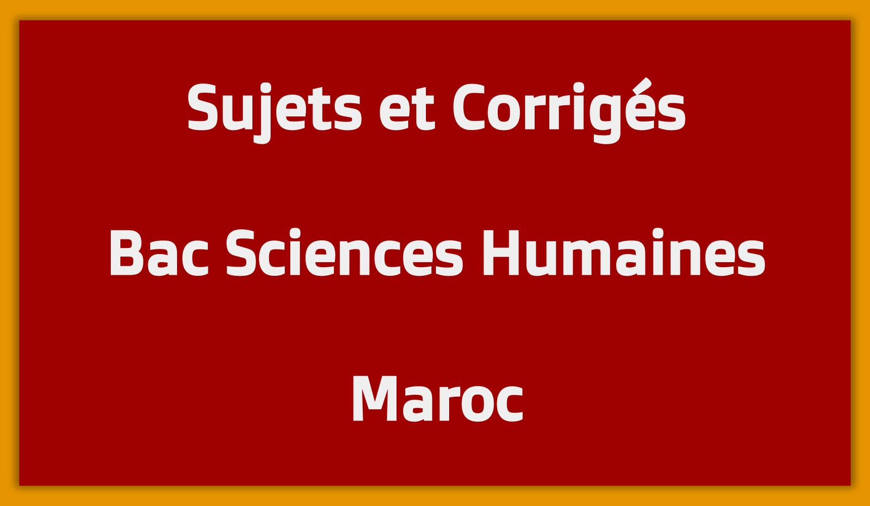 Sujets Corrigés Bac Sciences Humaines Maroc