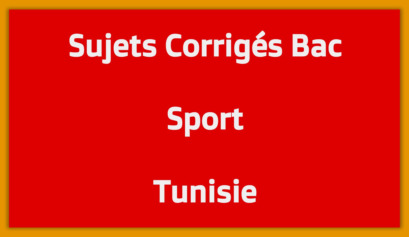 Sujets Corrigés Bac Sport Tunisie