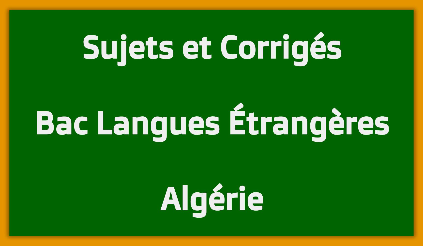 Télécharger Sujets Corrigés Bac Langues Etrangères Algérie