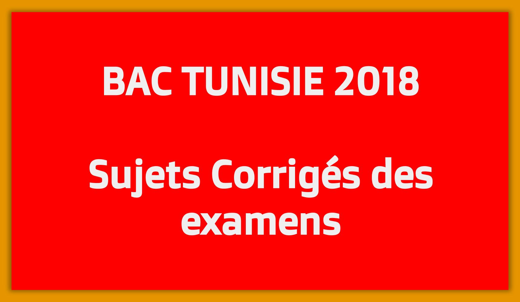 Bac Tunisie 2018 - Télécharger Sujets Corrigés des exercices du Bac Tunisie en PDF