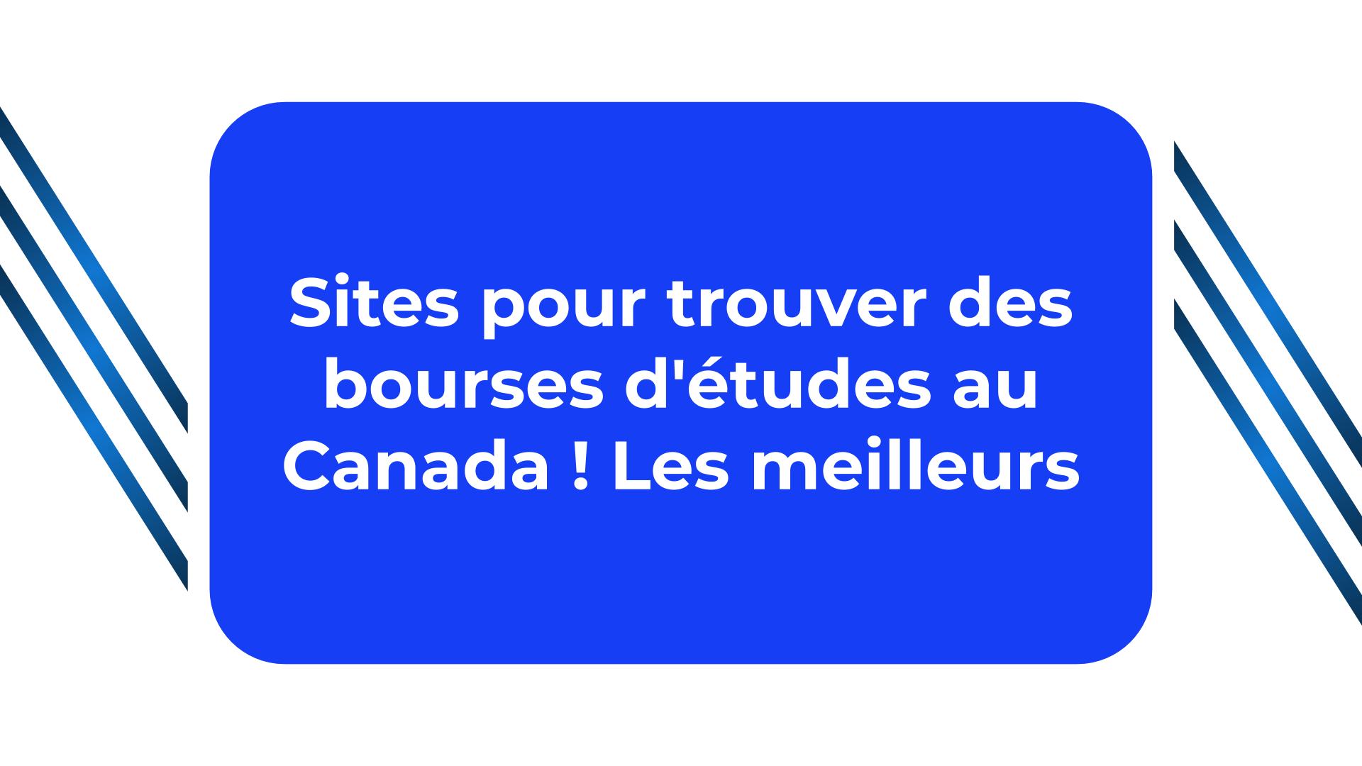 Sites pour trouver des bourses d'études au Canada ! Les meilleurs
