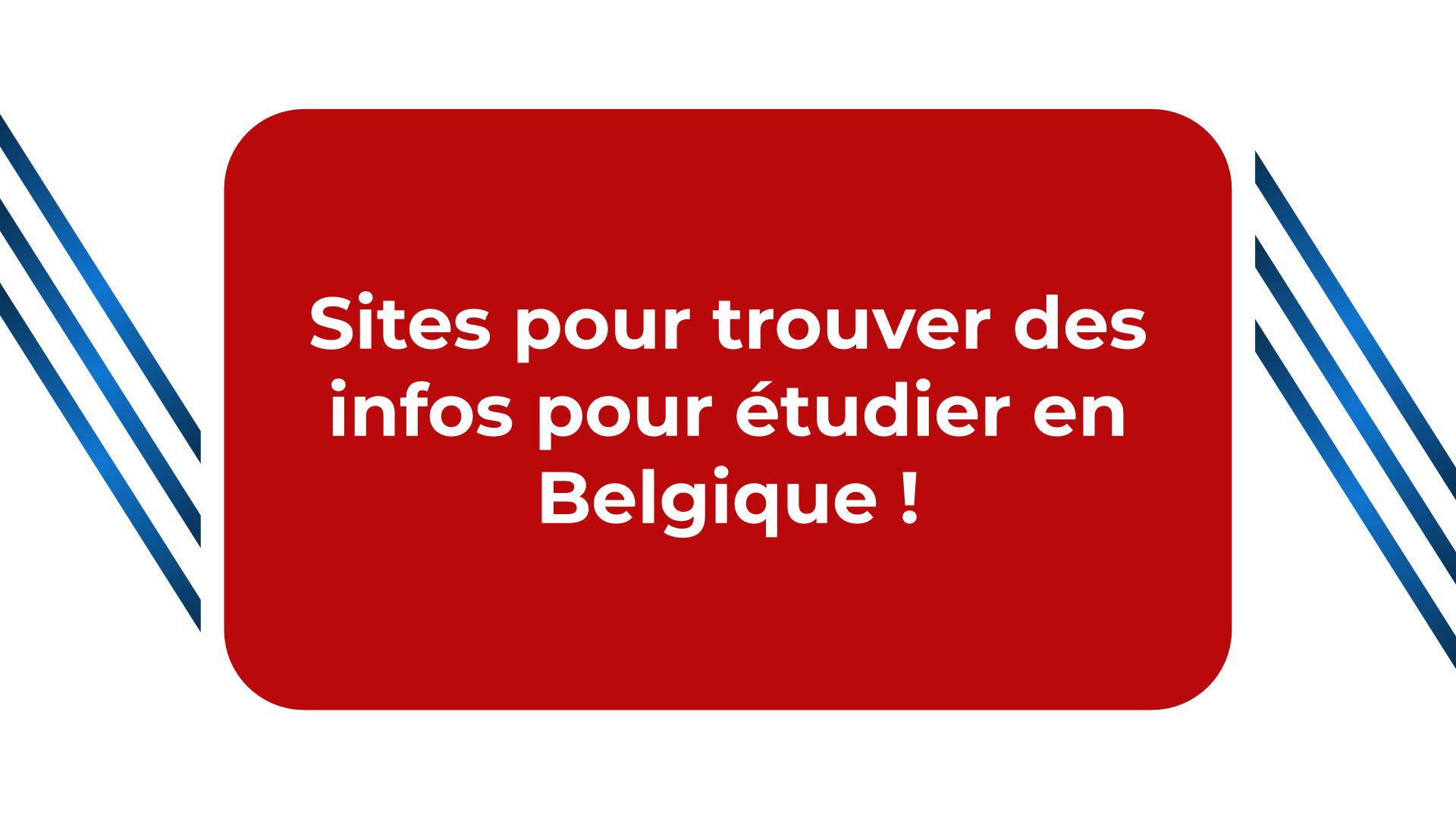 Sites pour trouver des infos pour étudier en Belgique !