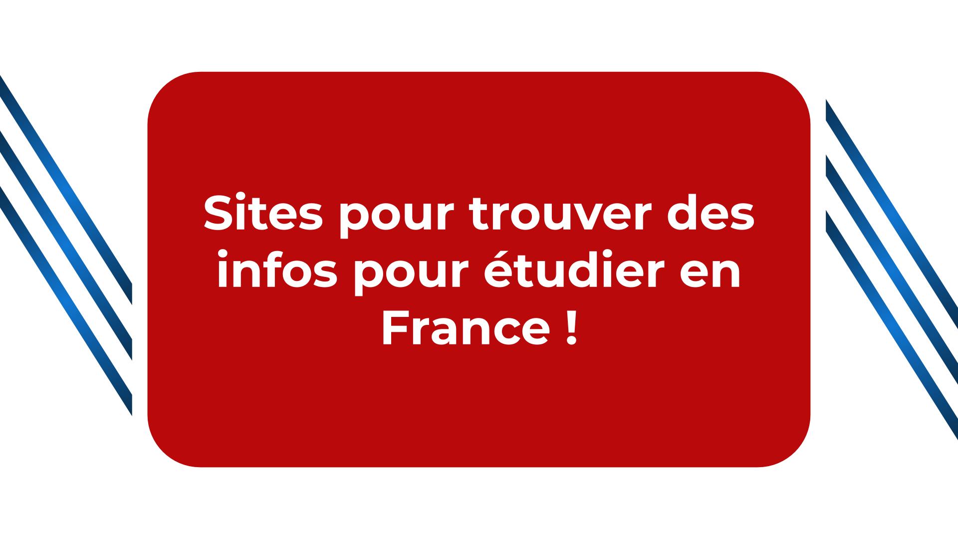Sites pour trouver des infos pour étudier en France !