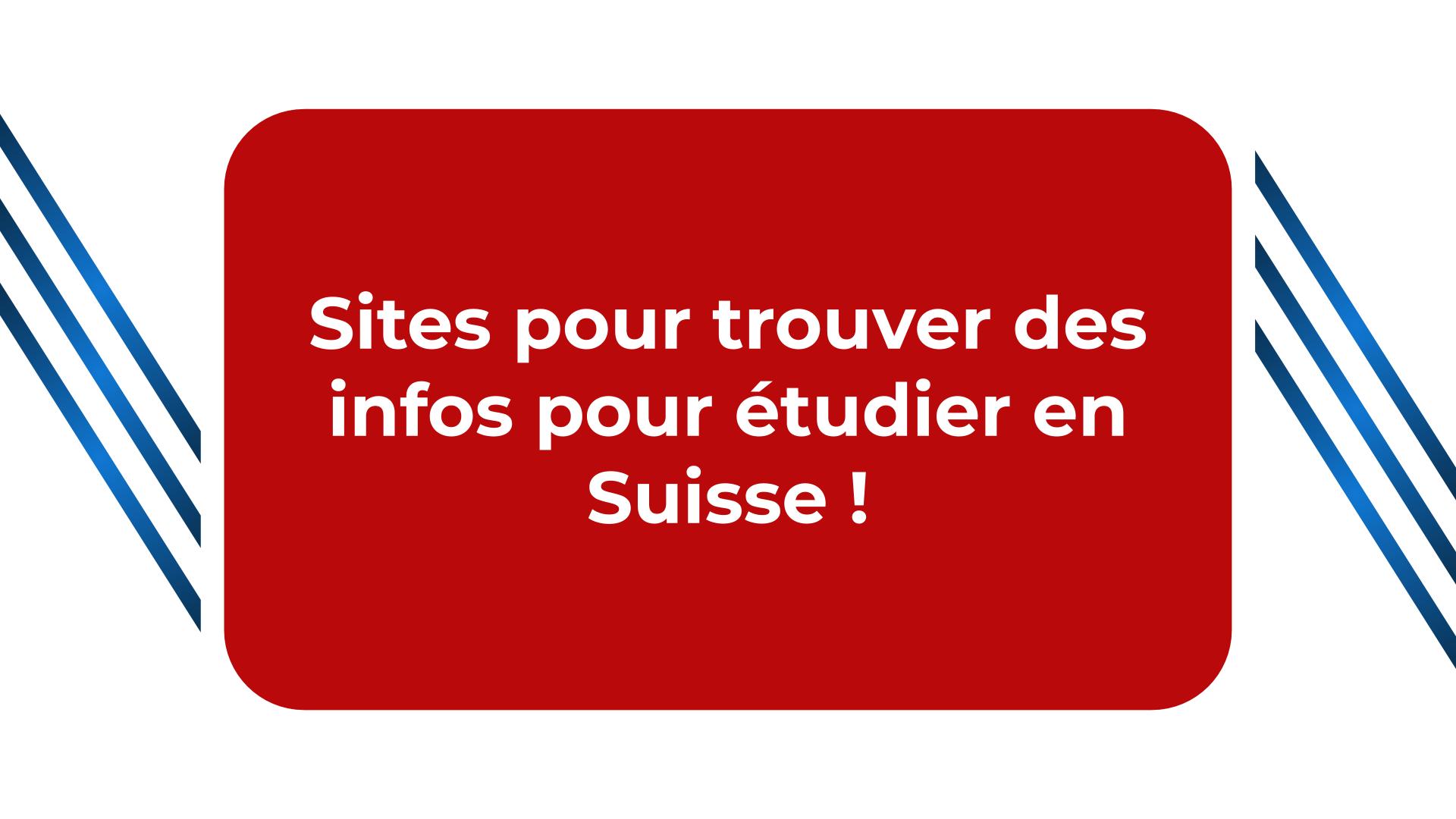 Sites pour trouver des infos pour étudier en Suisse !