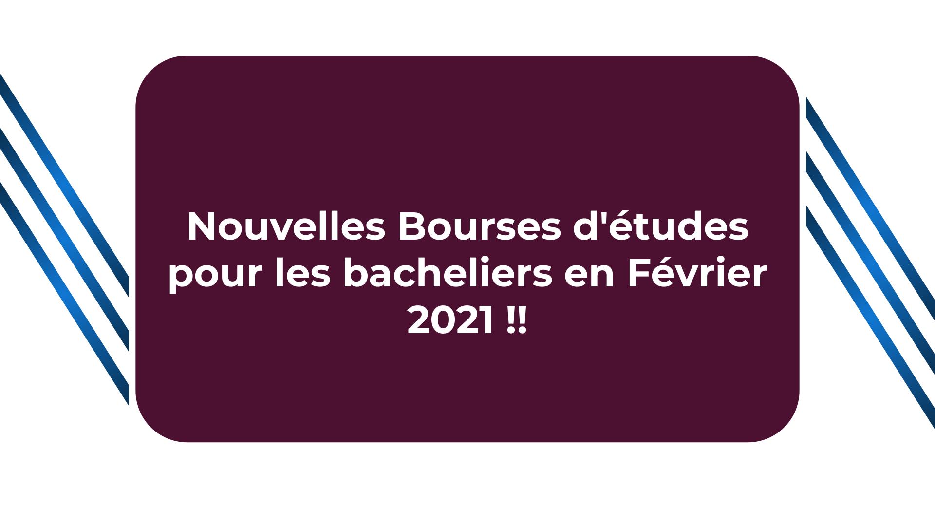 bourses d'études pour les bacheliers Février 2021